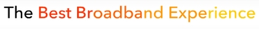 """Best Broadband Experience"""