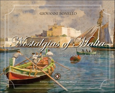 Giovanni Bonello: Nostalgias of Malta - images by S.L. Cassar from the 1890s to the 1930s