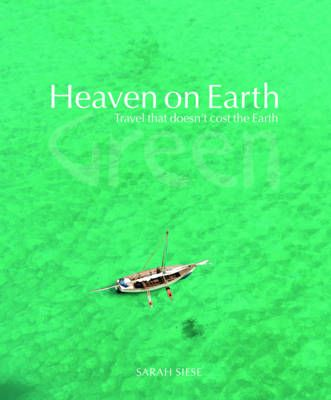 Heaven on Earth Green a new book by Sarah Siese