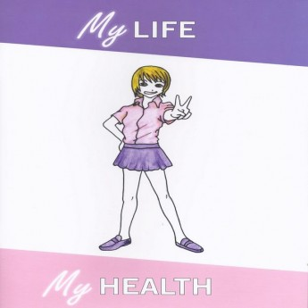 My Life My Health - A book on health issues for young girls