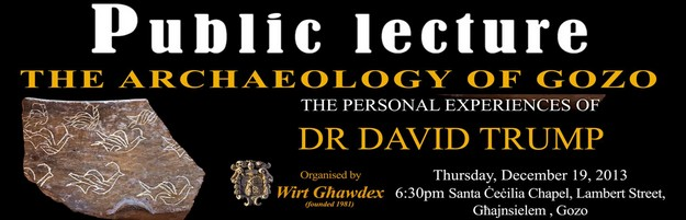 'Archaeology of Gozo - Personal experiences of Dr David Trump' - Public lecture
