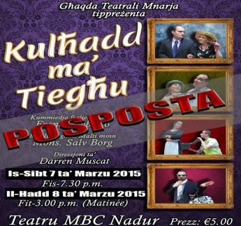 Performances postponed of the comedy 'Kulhadd ma' Tieghu' in Nadur