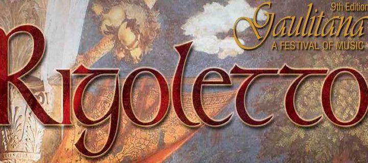 Verdi's Rigoletto is the highlight of Gaulitana: A Festival of Music 2015