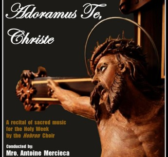 Adoramus Te' Christe: Recital of Sacred music with the Hebron Choir in Gharb