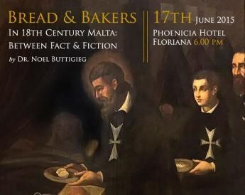Bread & Bakers in Eighteenth Century Malta: Between Fact & Fiction