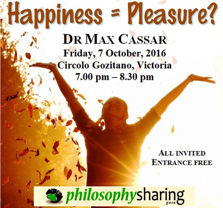 Gozo public talk by Dr Max Cassar - Happiness = Pleasure?
