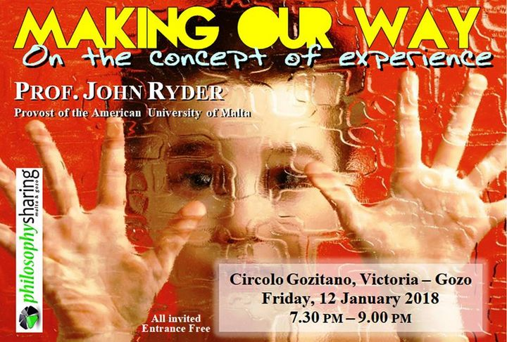 Gozo public talk: Making Our Way - On the concept of Experience