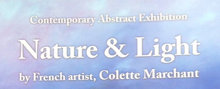 Nature & Light - Contemporary Abstract Exhibition by Colette Marchant